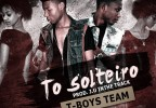 T-Boys Team - To Solteiro