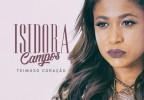 Isidora Campos - Teimoso Coração