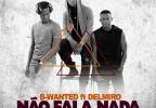 B-Wanted - Não Fala Nada (feat. Delmiro)