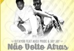 DjTayob - Não Volto Atrás (feat. Ageu Pride & Jay Jay)