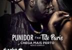 Punidor - Chega Mais Perto (feat. Tito Paris)