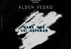 Aldem Pedro - Nada Nos Vai Separar