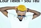 Lour Texas - Sou Teu