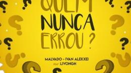 DJ Malvado & Ivan Alekxei - Quem Nunca Errou (feat. Livongh)