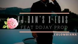 Deejay Ram's - Colombiana (feat. Egas & DDjay Prod)