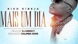 Kiko Kibeija - Mais Um Dia