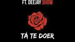 Nelsinho Mor - Tá te Doer (feat. Deejay Show)