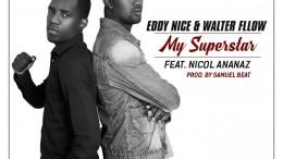 Eddy Nice & Walter Fllow - My Super Star (feat. Nicol Ananaz)