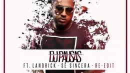 DJ Pausas - Sé Sincera (feat. Landrick)
