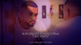 BurazBeatz - Tão Forte (feat. Hugo Pina)