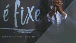 Bonifácio Aurio - É Fixe (feat. DJ Babo)