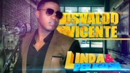 Osvaldo Vicente - Linda & Perigosa