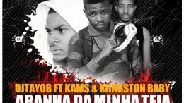DJ Tayob - Aranha da Minha Teia (feat. Kams & Kiingston Baby)