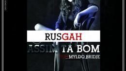 Rusgah - Assim Tá Bom (feat. Myldo Bridje)