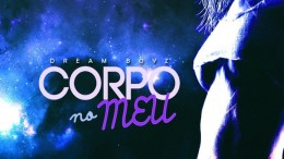 Dream Boyz - Corpo no Meu