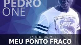 Pedro One - Meu Ponto Fraco
