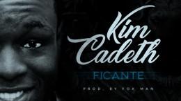 Kim Cadeth - Teu Ficante