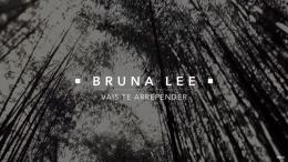 Bruna Lee - Vais-te Arrepender