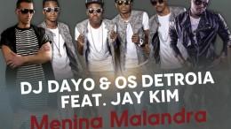 DJ Dayo & Os Detroia - Menina Malandra (feat. Jay Kim)