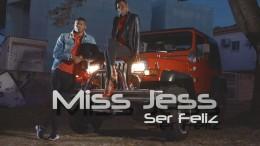 Miss Jess - Ser Feliz