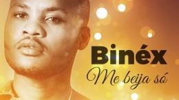 Binex - Me Beija Só