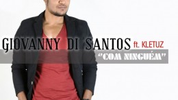 Giovanny Di Santos - Com Ninguém (feat. Kletuz)