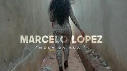 Marcelo Lopez - Moça da Rua