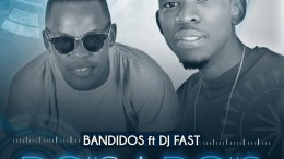Bandidos - Dois a Dois (feat. DJ Fast)