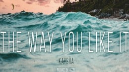 Kaysha - The Way You Like It