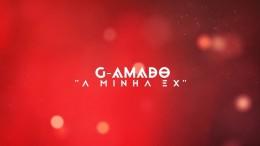 G-Amado - A Minha Ex