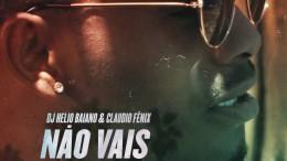 Claudio Fénix & DJ Helio Baiano - Não Vais Comer