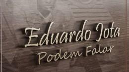 Eduardo Jota - Podem Falar