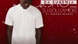 Jorge da Eugénia - Eu Dou (feat. Ahssan Barros)