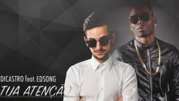 DJ Dicastro - Tua Atenção (feat. Edsong)