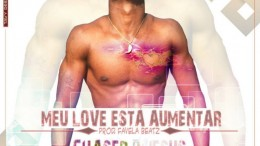 Chaser D'jesus - Meu Love Ta Aumentar