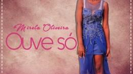 Mirela Oliveira - Ouve Só