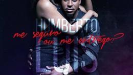 Humberto Luís - Me Seguro Ou Me Entrego