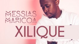 Messias Maricoa - Xilique