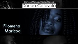 Filomena Maricoa & Messias Maricoa - Dor de Cotovelo