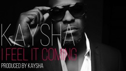 Kaysha - I Feel It Coming