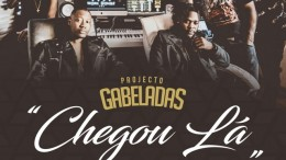 Projecto Gabeladas - Chegou Lá (feat. Big Nelo)