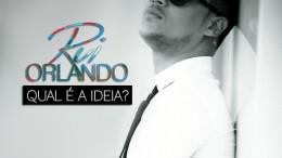Rui Orlando - Qual é a Ideia