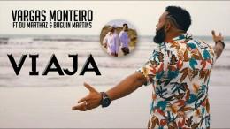 Vargas Monteiro - Viaja (feat. Du Marthaz & Buguin Martins)