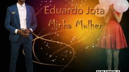Eduardo Jota - Minha Mulher
