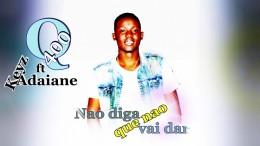 Q400 - Não Diga que Não Vai Dar (feat. Keyz Adayane)
