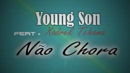 Young Son - Não Chora (feat. Xadrek Tchama)