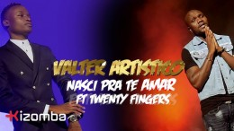 Valter Artístico - Nasci Pra Te Amar (feat. Twenty Fingers)