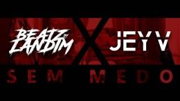 Beatz by Landim & Jey V - Sem Medo