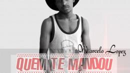 Marcelo Lopez - Quem Te Mandou