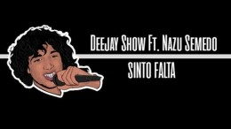 Deejay Show - Sinto Falta (feat. Nazu Semedo)